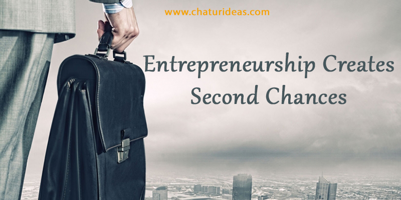 Entrepreneurship creates second chances