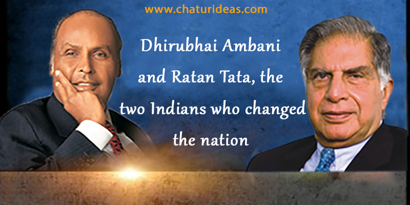Dhirubhai Ambani and Ratan Tata, the two Indians who changed the nation